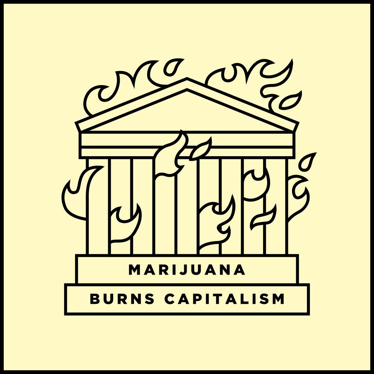 Marijuana Burns Capitalism SP